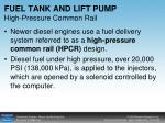 fuel tank and lift pump high pressure common rail