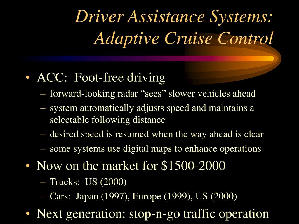 Driver Assistance Systems:  Adaptive Cruise Control