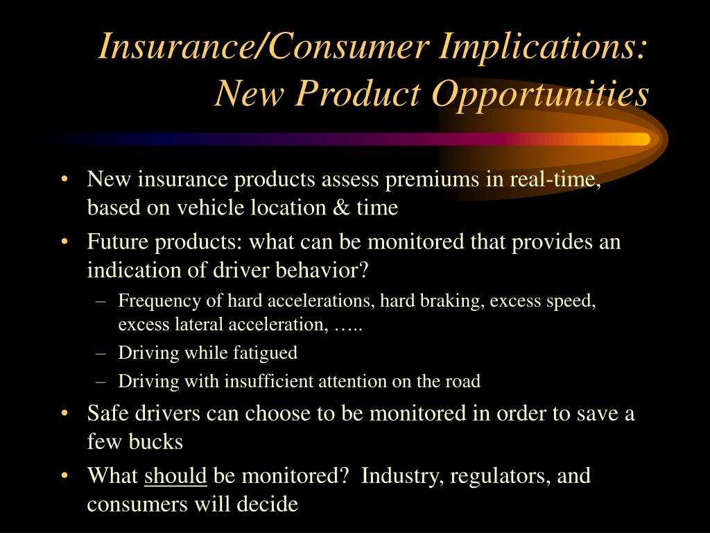 Insurance/Consumer Implications: