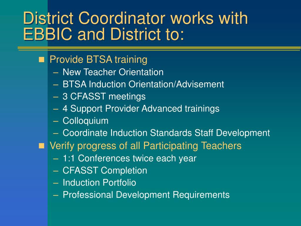 District Coordinator works with EBBIC and District to: