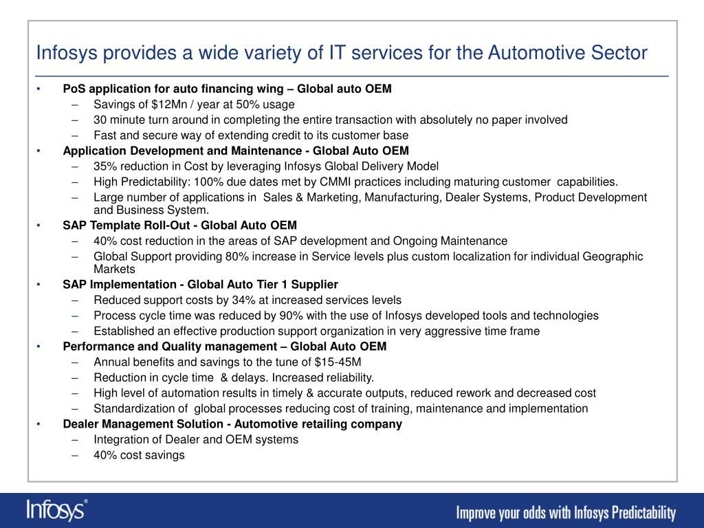 Infosys provides a wide variety of IT services for the Automotive Sector
