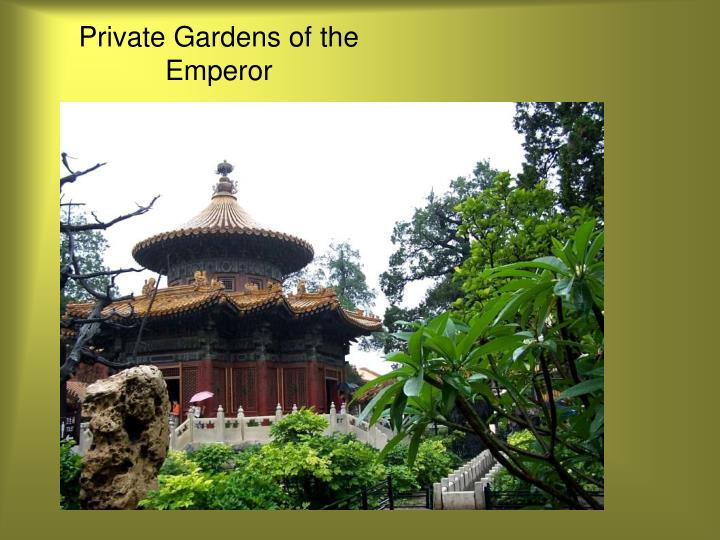 Private Gardens of the Emperor