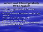 a once in a lifetime opportunity for the aussies