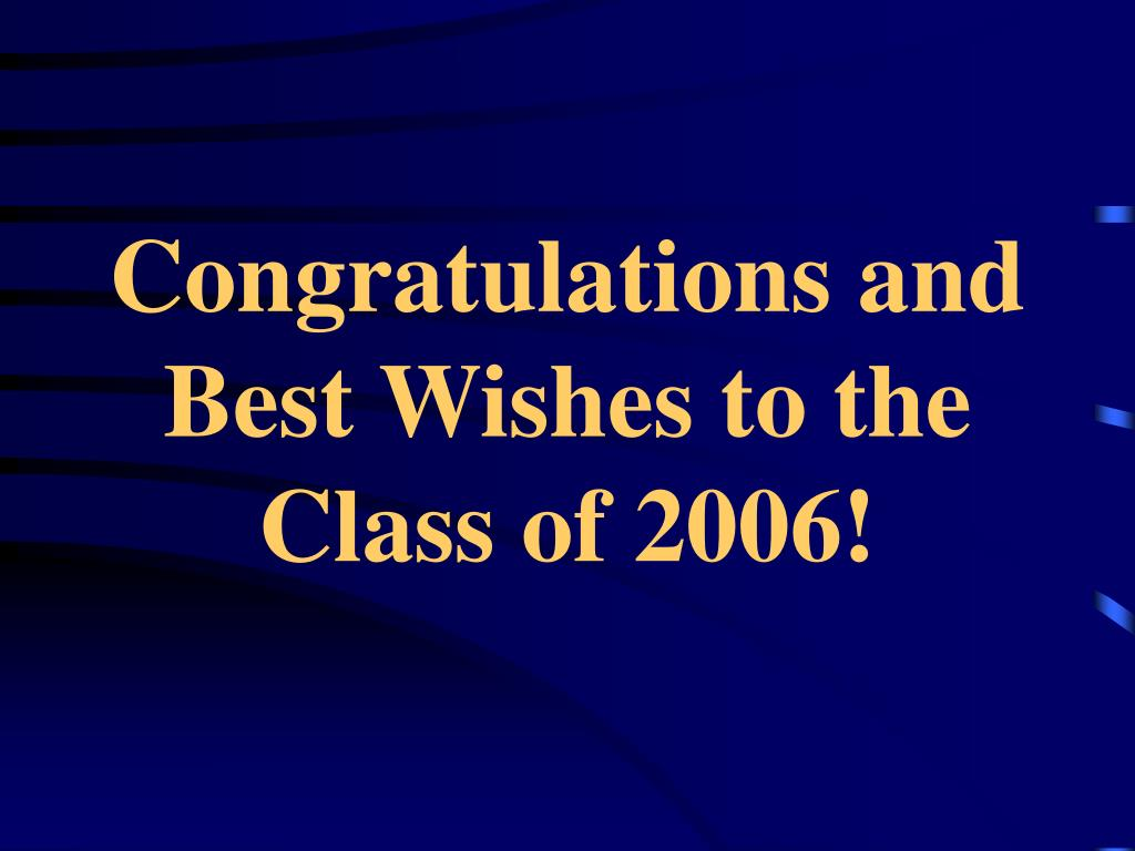 Congratulations and Best Wishes to the Class of 2006!