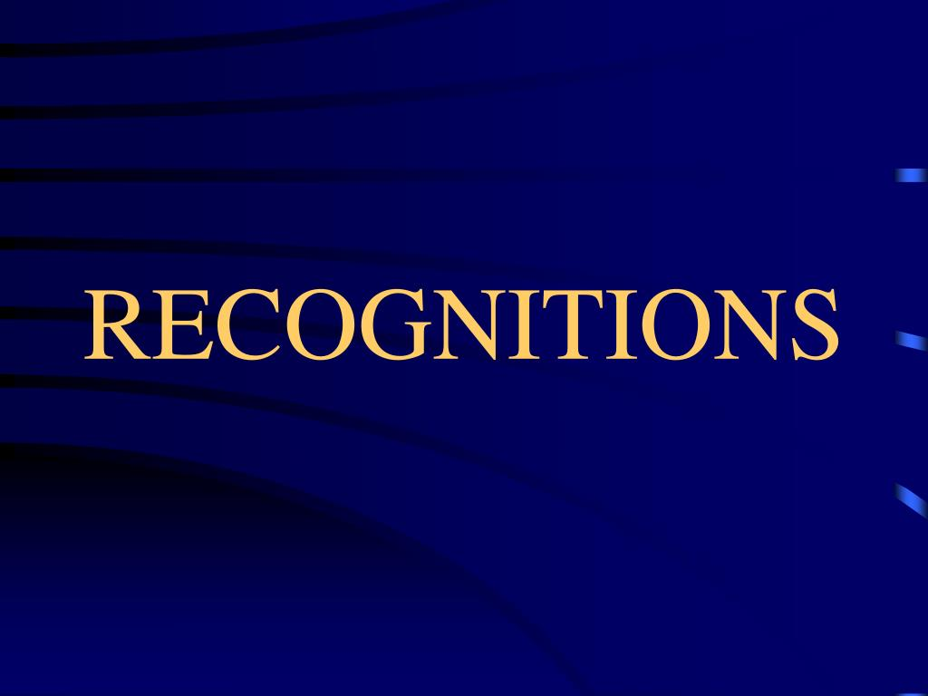 RECOGNITIONS