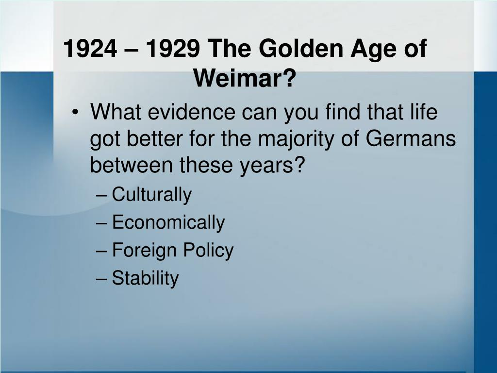 1924 – 1929 The Golden Age of Weimar?
