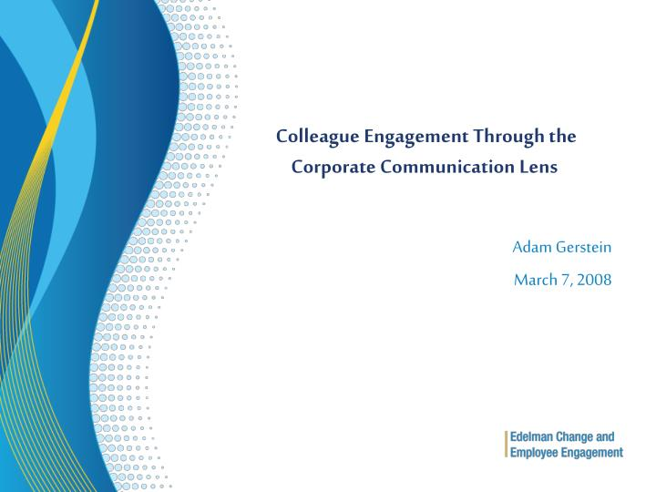 Colleague Engagement Through the