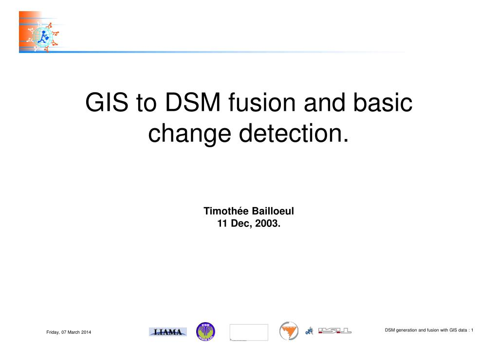 GIS to DSM fusion and basic change detection.