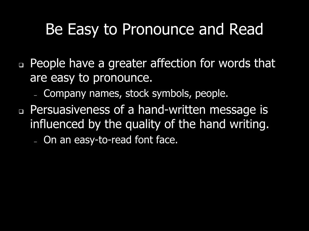 Be Easy to Pronounce and Read
