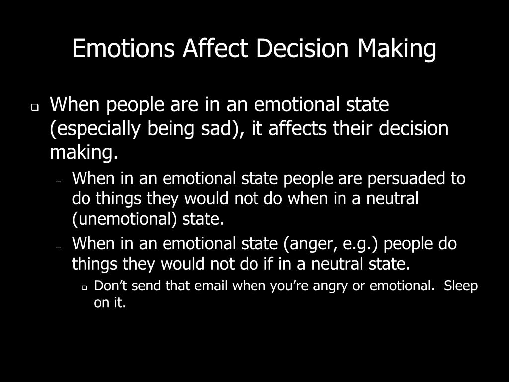 Emotions Affect Decision Making