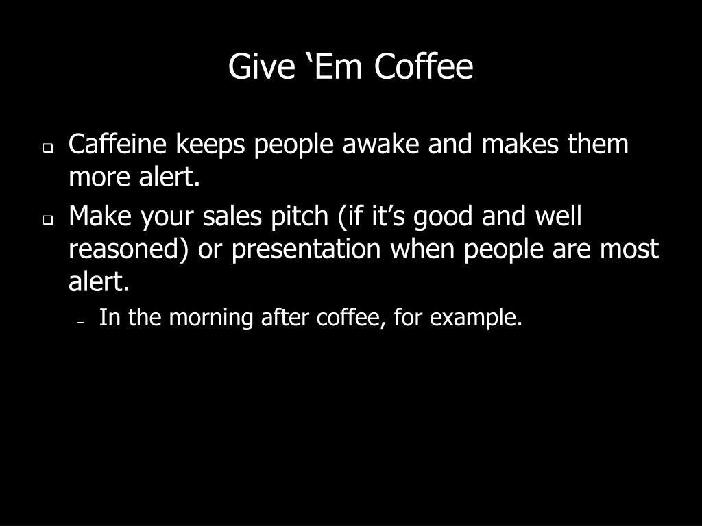 Give 'Em Coffee