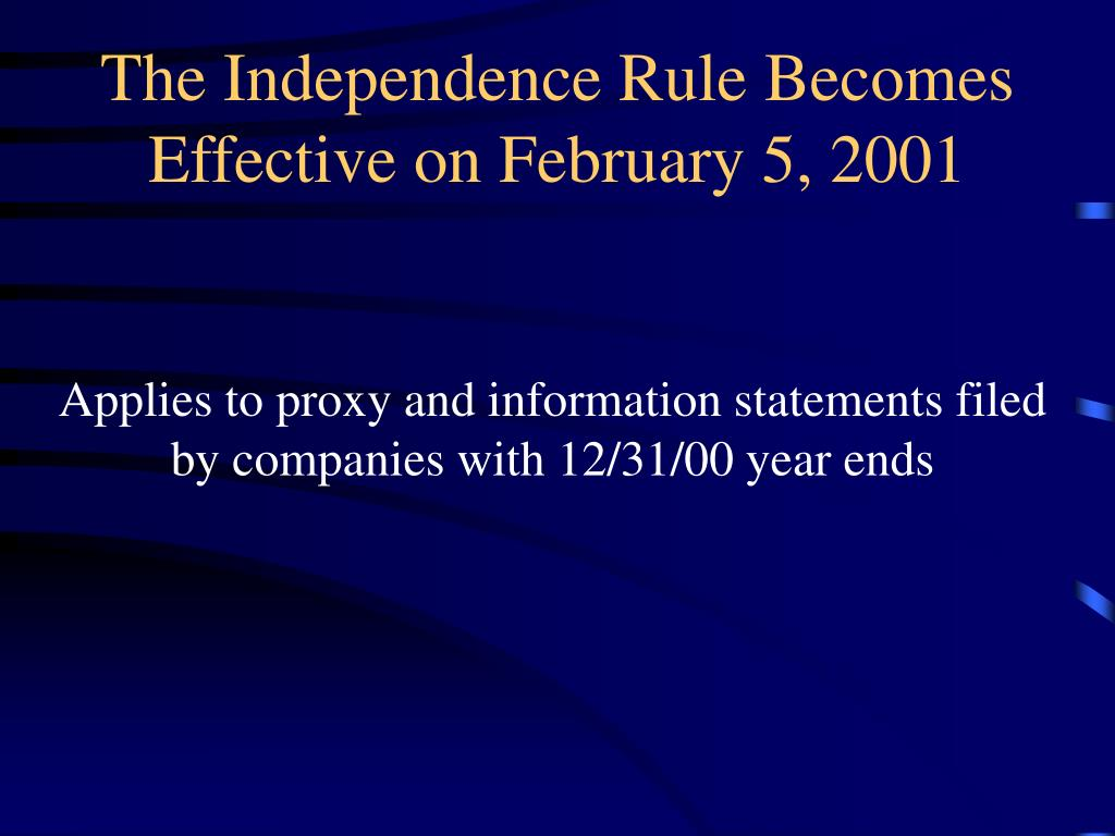 The Independence Rule Becomes Effective on February 5, 2001