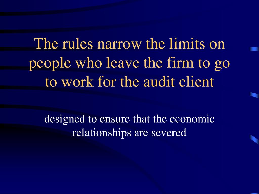 The rules narrow the limits on people who leave the firm to go to work for the audit client