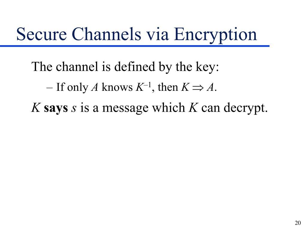 Secure Channels via Encryption