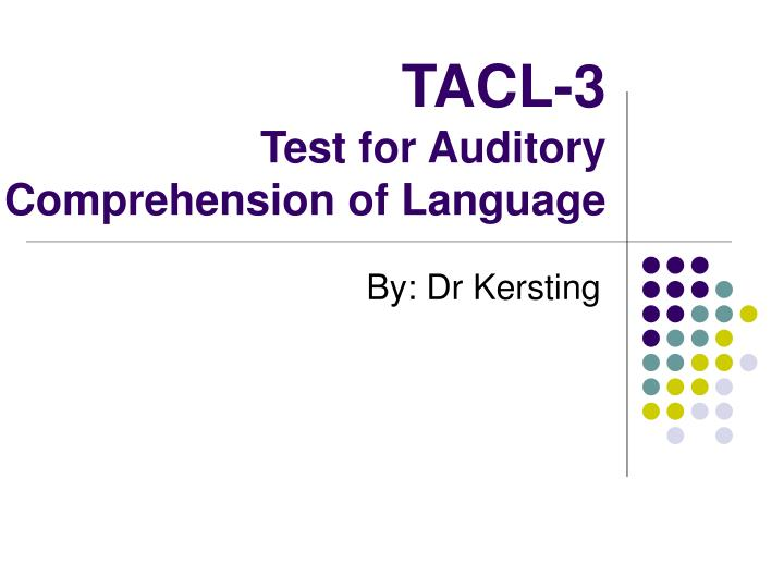 Tacl 3 test for auditory comprehension of language l.jpg
