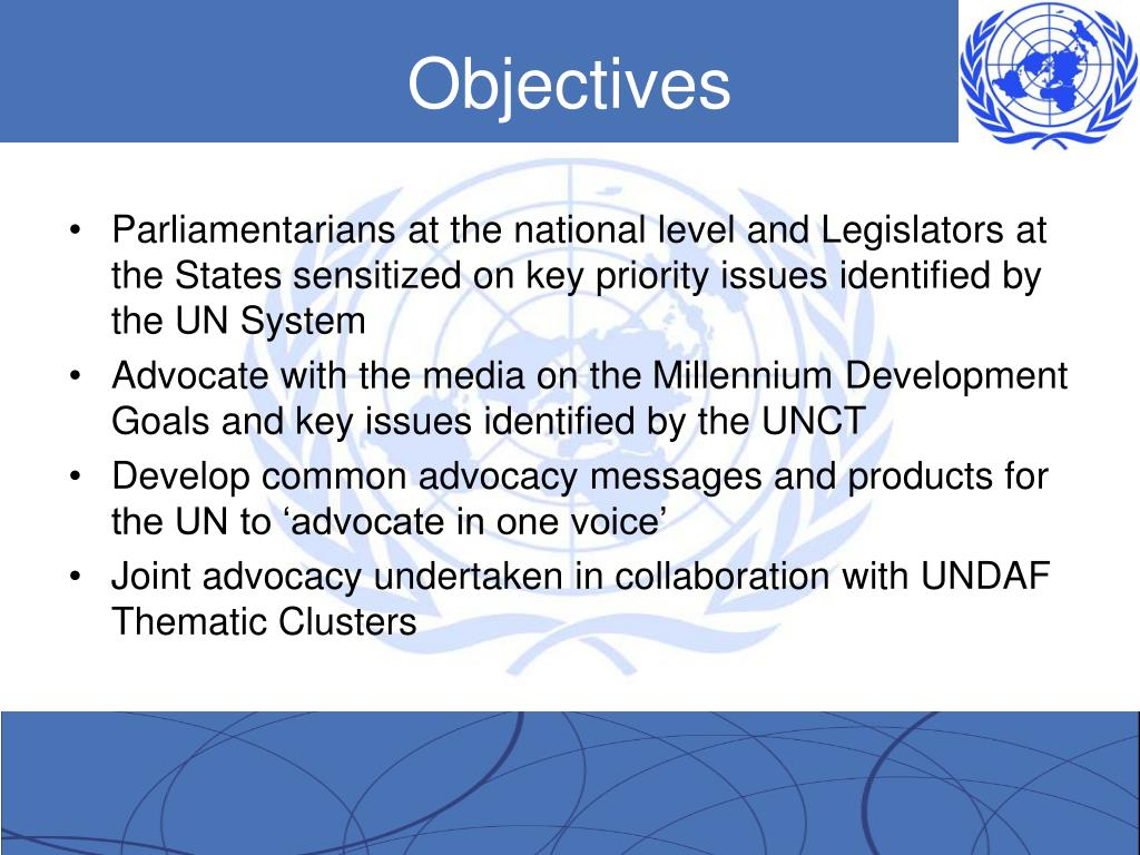Parliamentarians at the national level and Legislators at the States sensitized on key priority issues identified by the UN System