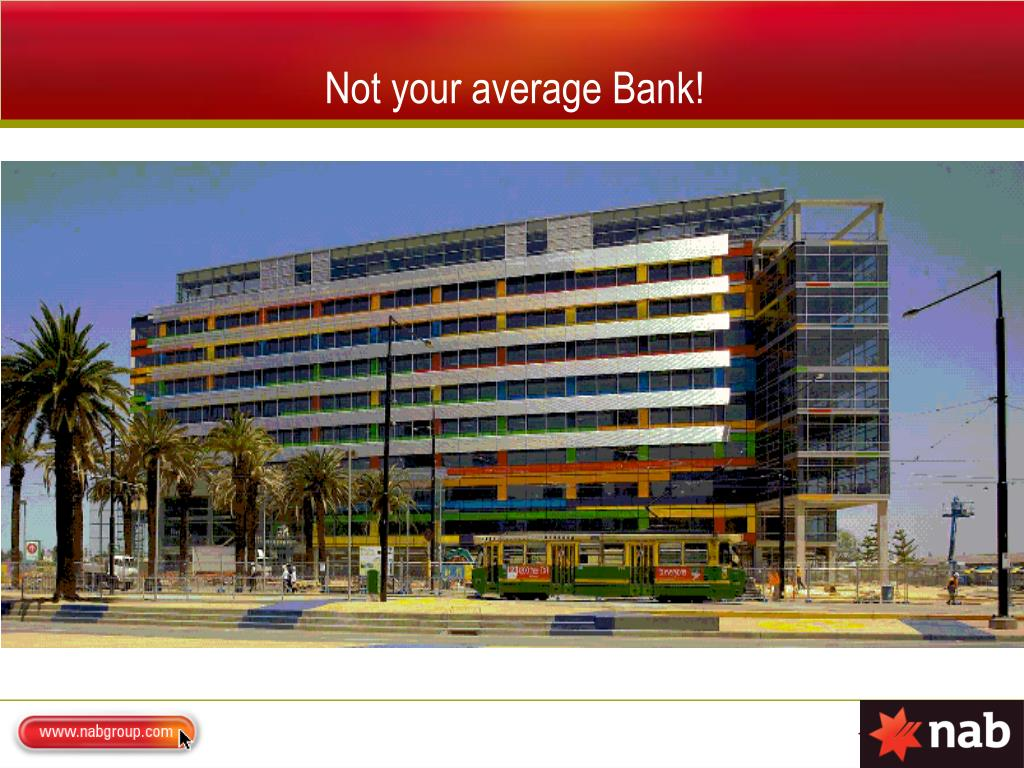 Not your average Bank!