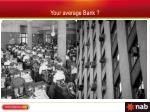 your average bank