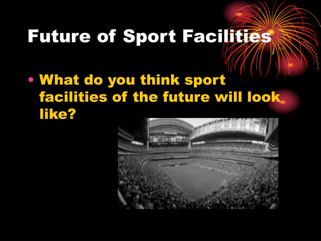 Future of Sport Facilities