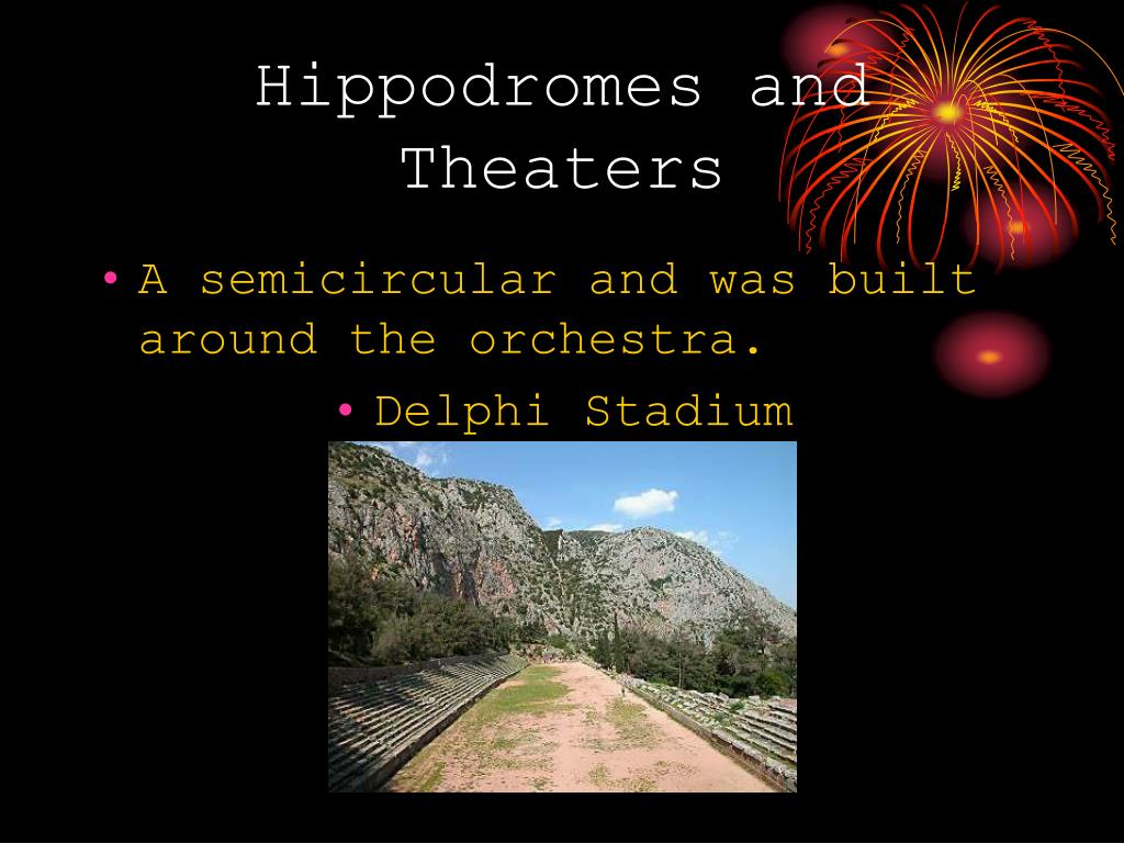 Hippodromes and Theaters