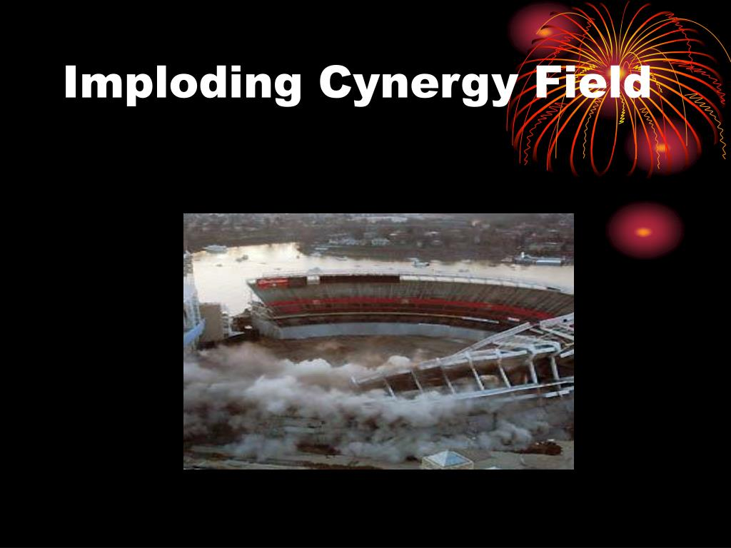 Imploding Cynergy Field