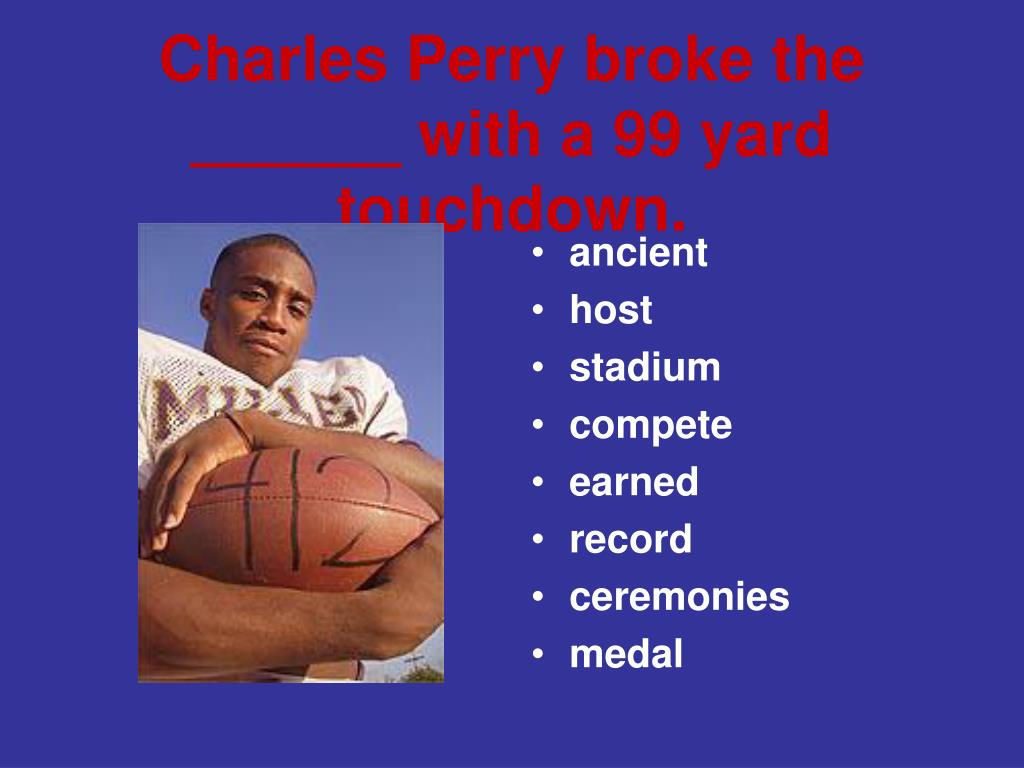 Charles Perry broke the ______ with a 99 yard touchdown.