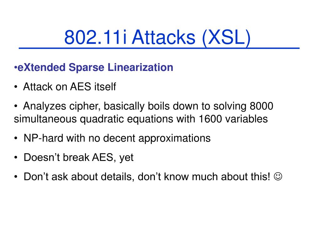 802.11i Attacks (XSL)