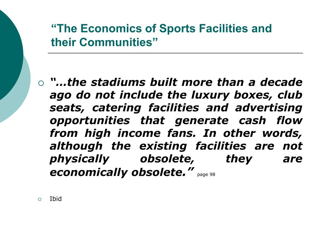 """The Economics of Sports Facilities and their Communities"""
