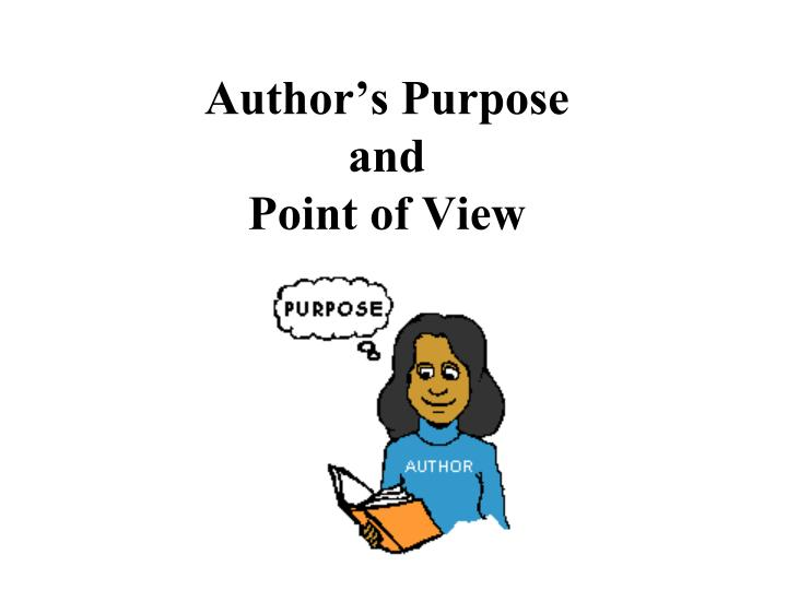 Author s purpose and point of view l.jpg