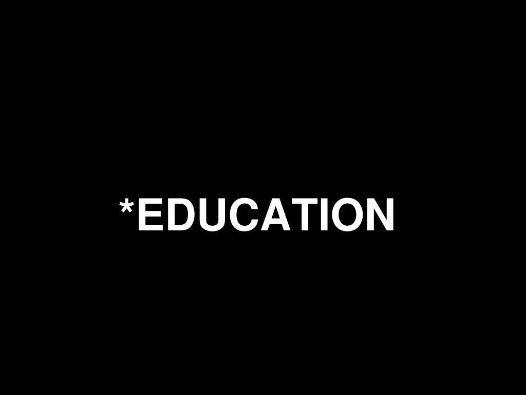 *EDUCATION
