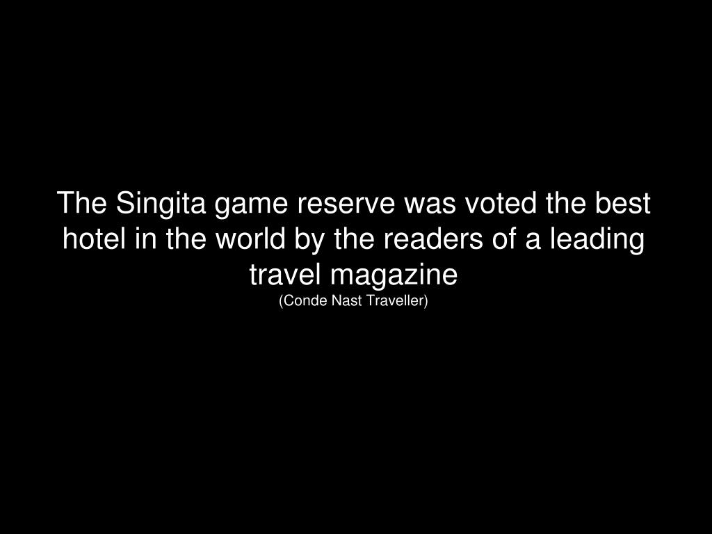 The Singita game reserve was voted the best hotel in the world by the readers of a leading travel magazine