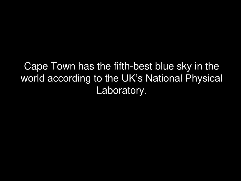 Cape Town has the fifth-best blue sky in the world according to the UK's National Physical Laboratory.