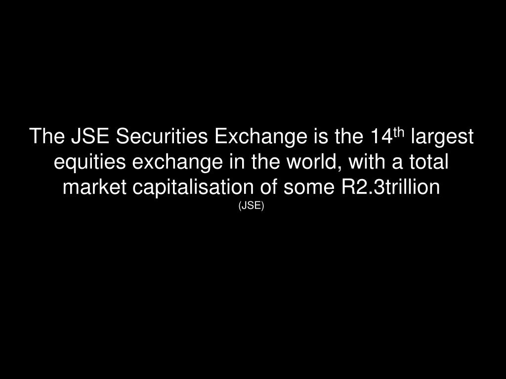 The JSE Securities Exchange is the 14