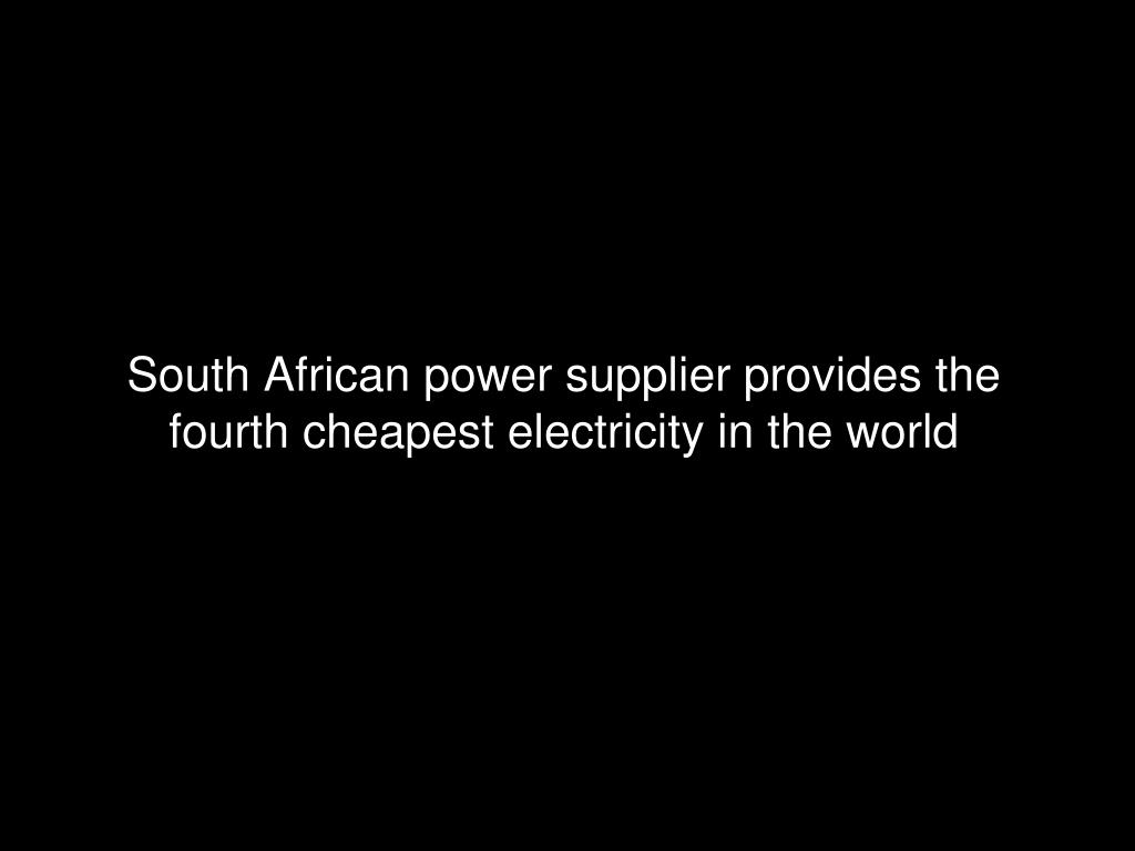 South African power supplier provides the fourth cheapest electricity in the world