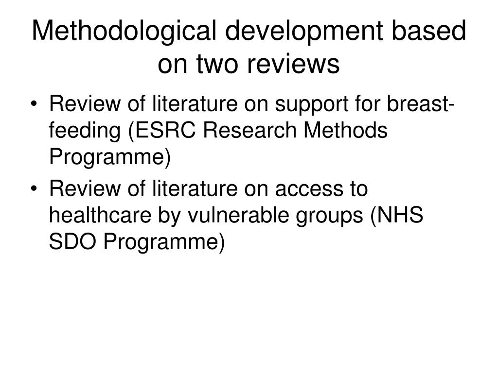 Methodological development based on two reviews