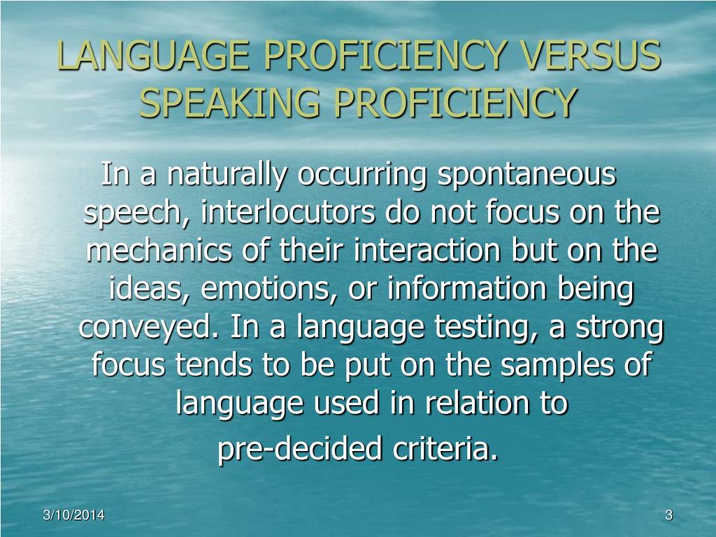 LANGUAGE PROFICIENCY VERSUS SPEAKING PROFICIENCY
