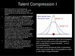 talent compression i