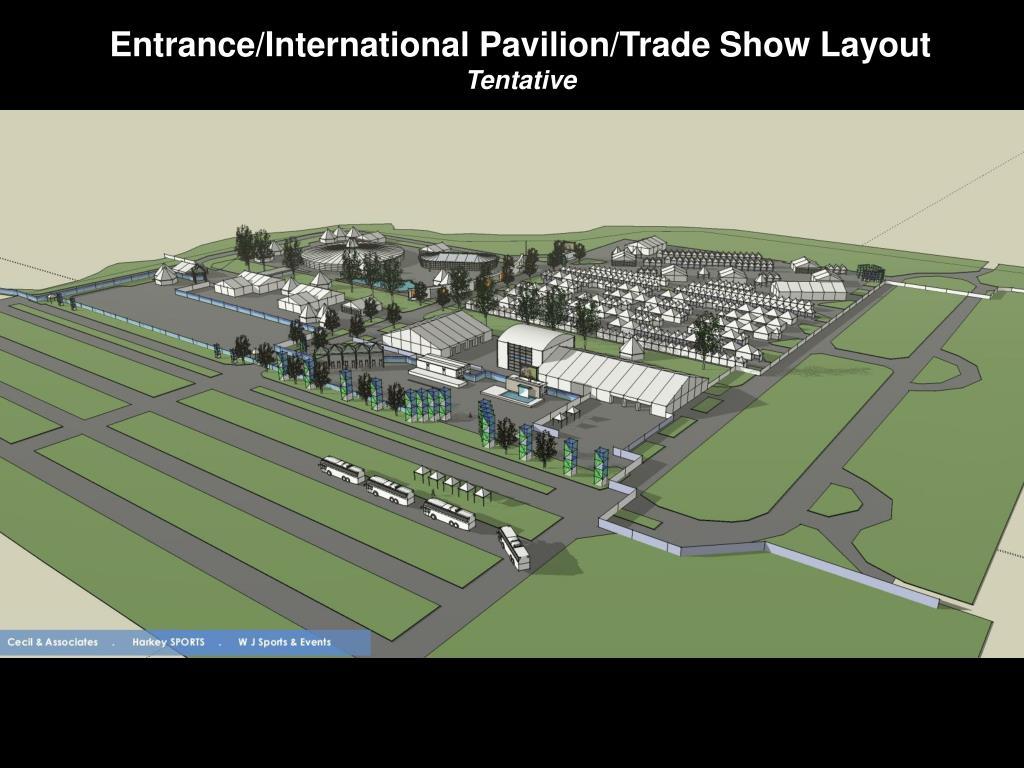Entrance/International Pavilion/Trade Show Layout