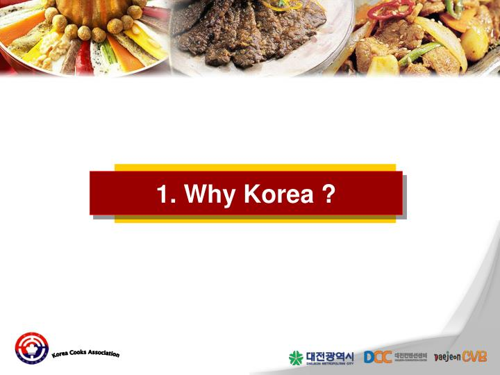 1. Why Korea ?