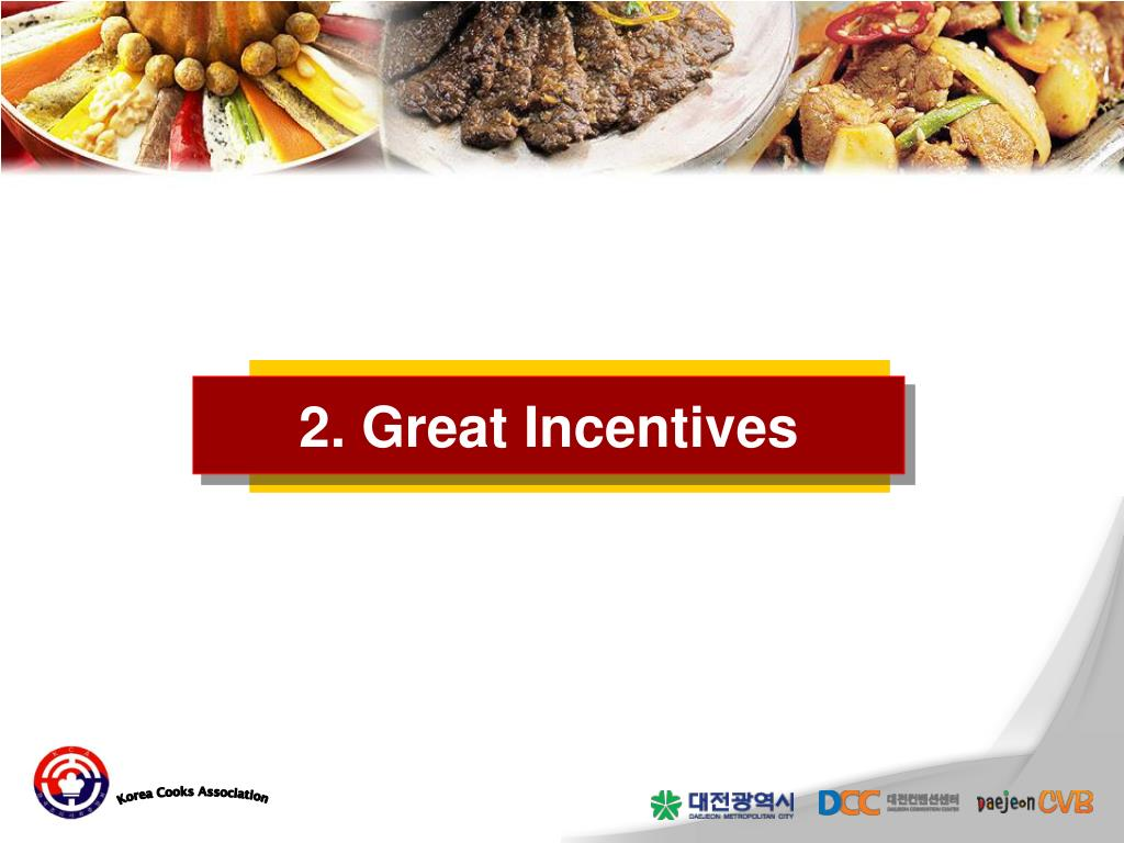 2. Great Incentives
