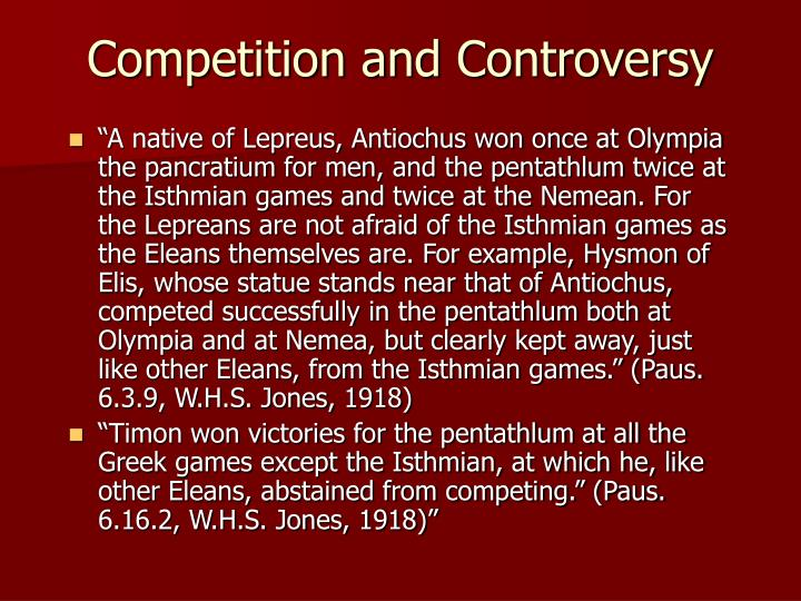 Competition and Controversy