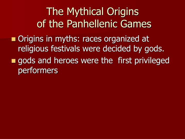 The Mythical Origins