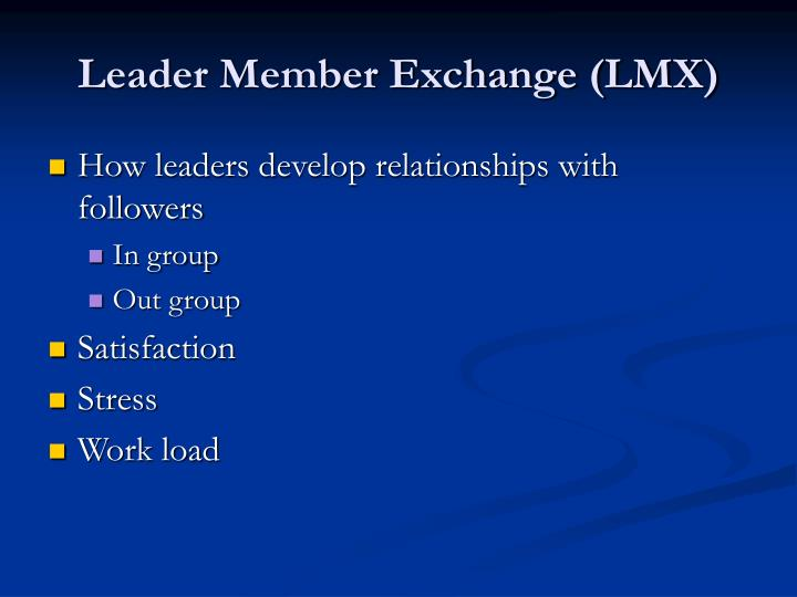 Leader Member Exchange (LMX)