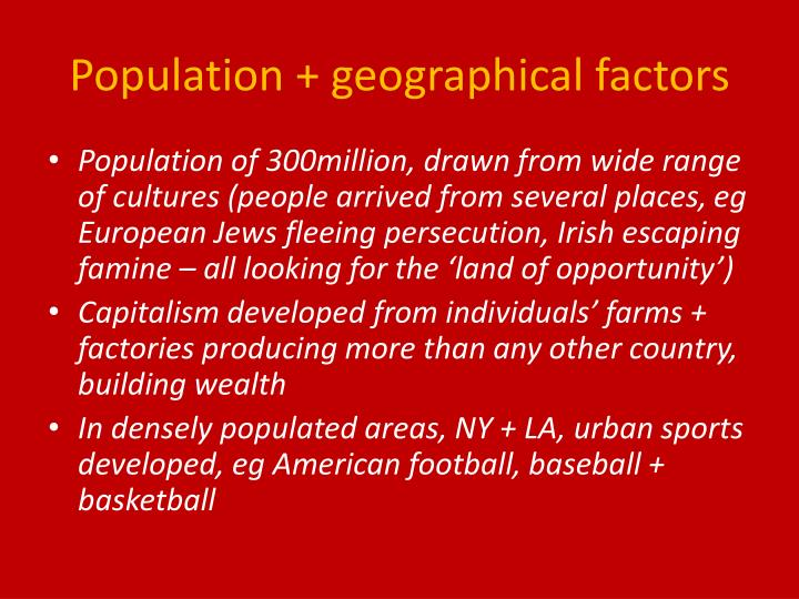 Population + geographical factors
