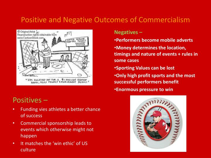 Positive and Negative Outcomes of Commercialism