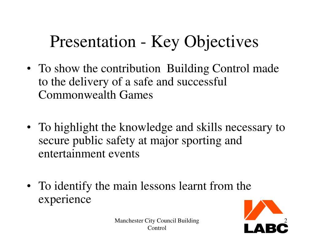 Presentation - Key Objectives