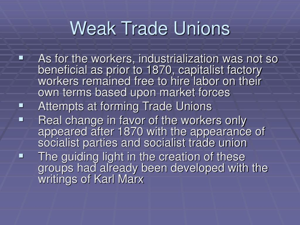trade unions 19th century In the nineteenth century, trade unionism was mainly a movement of skilled workers the trade unions abandoned the progressive party, retreated to nonpartisanship.