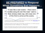 be prepared to respond when something bad happens14