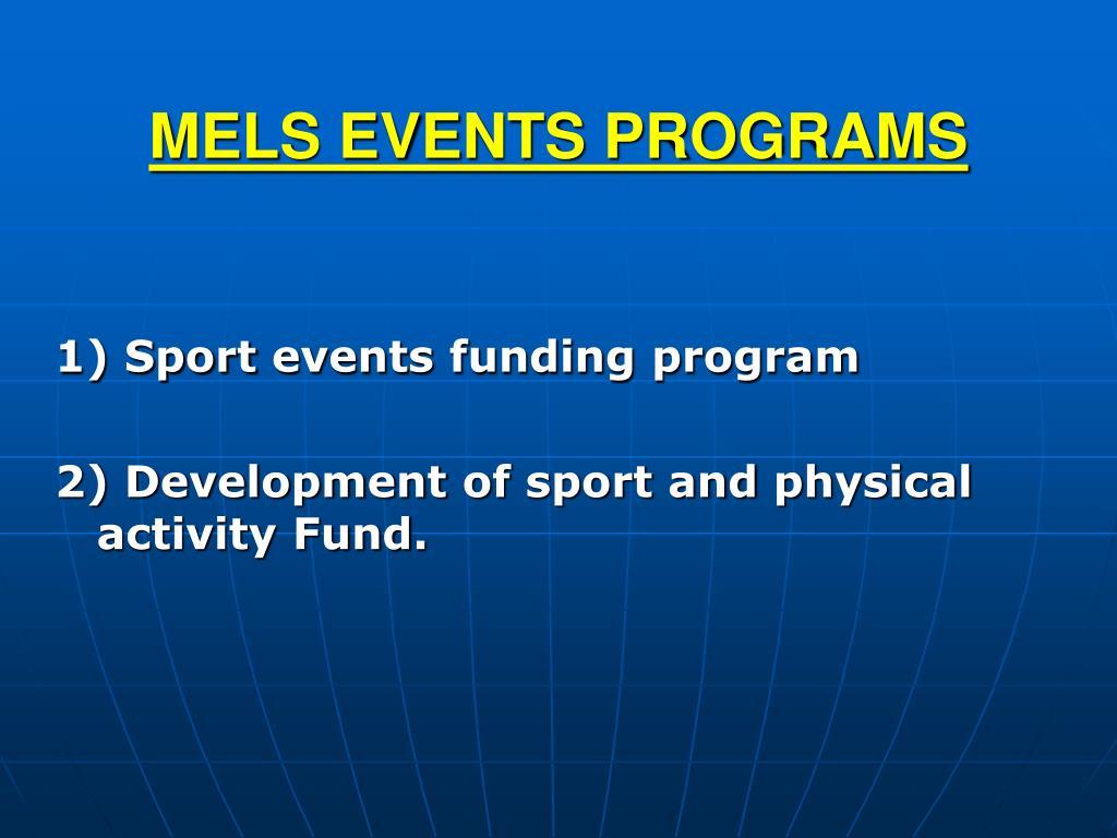 MELS EVENTS PROGRAMS