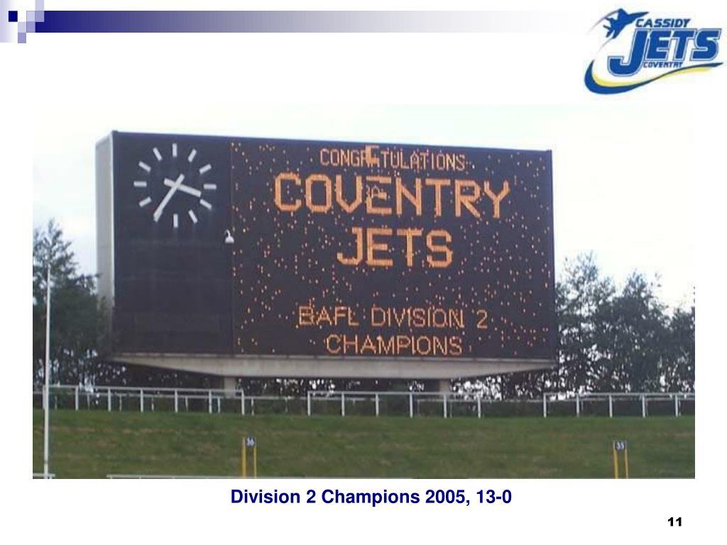 Division 2 Champions 2005, 13-0